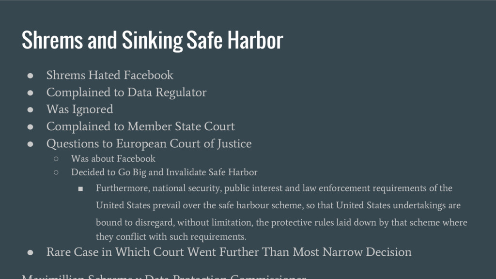 Shrems and Sinking Safe Harbor ● Shrems Hated F...