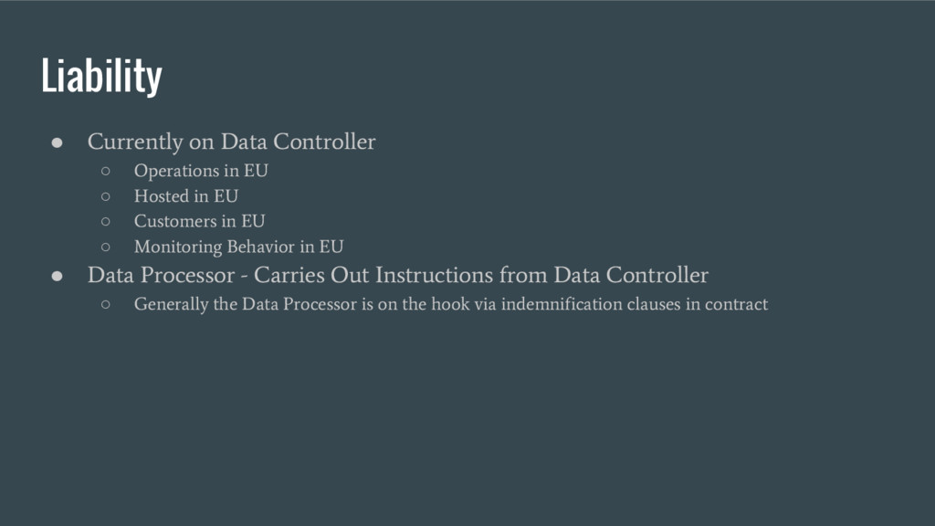 Liability ● Currently on Data Controller ○ Oper...