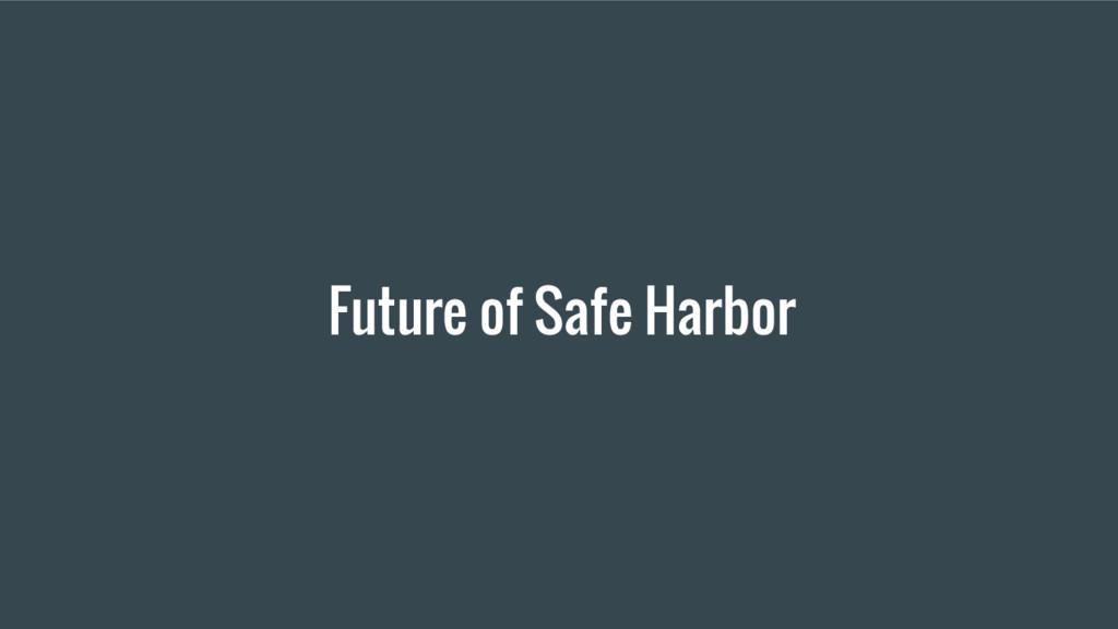 Future of Safe Harbor