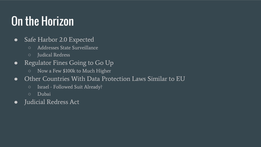 On the Horizon ● Safe Harbor 2.0 Expected ○ Add...