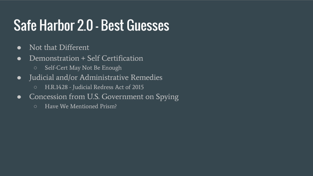 Safe Harbor 2.0 - Best Guesses ● Not that Diffe...