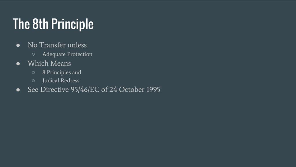The 8th Principle ● No Transfer unless ○ Adequa...