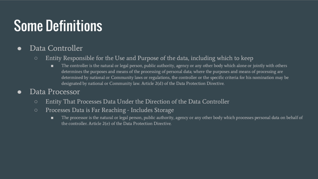 Some Definitions ● Data Controller ○ Entity Res...