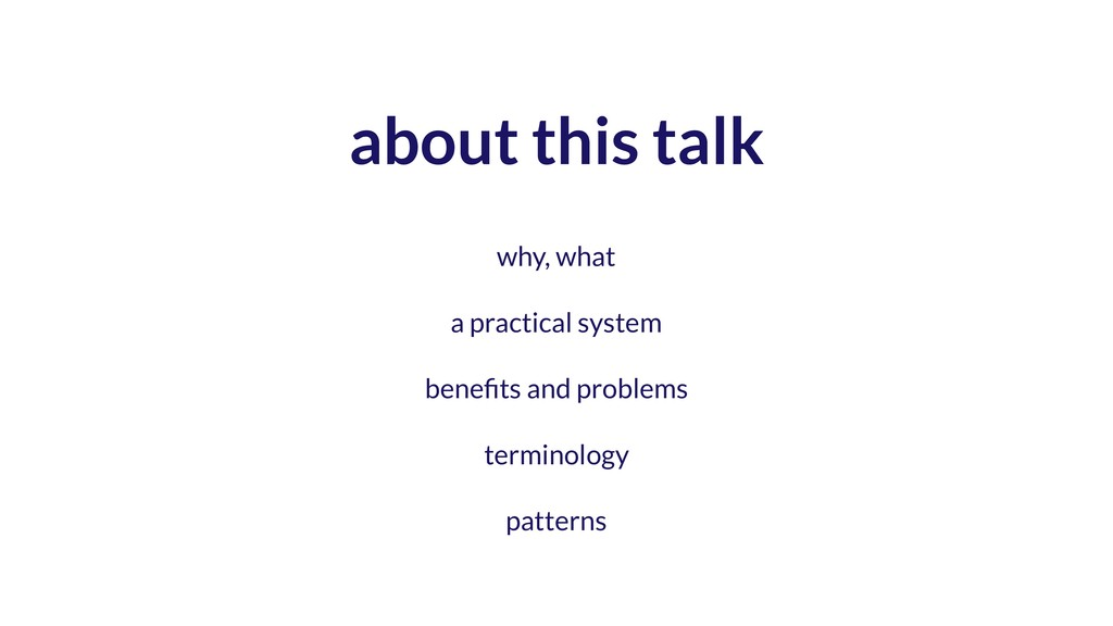 about this talk why, what a practical system be...