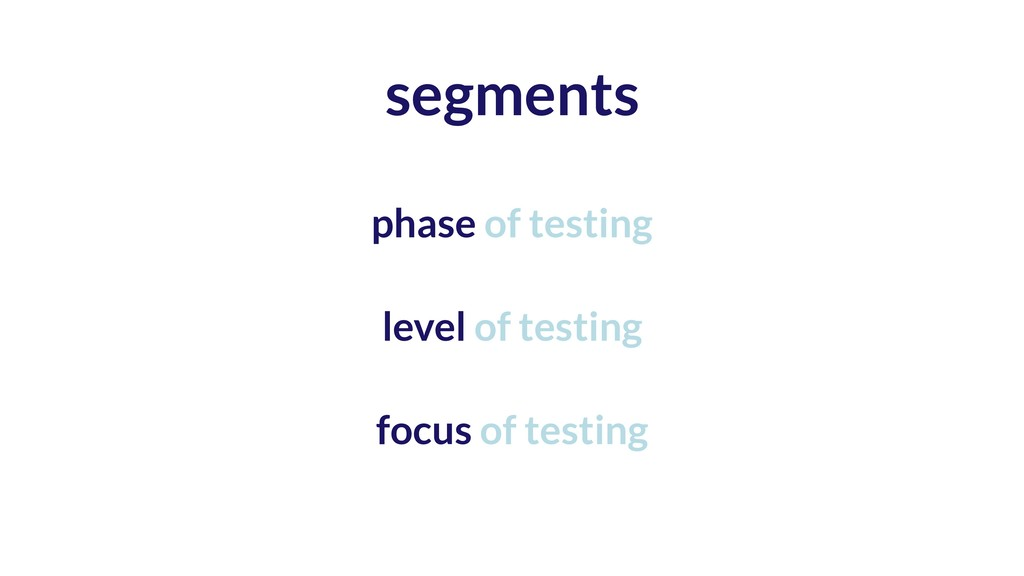 phase of testing level of testing focus of test...