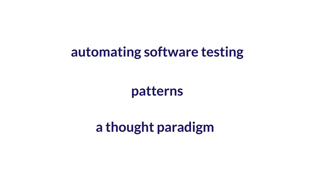 a thought paradigm automating software testing ...