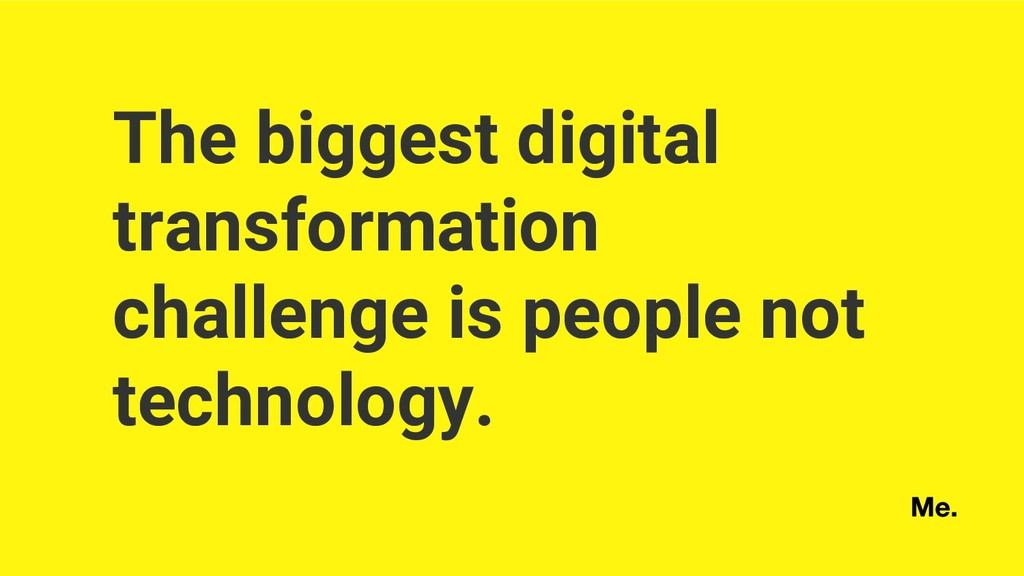 The biggest digital transformation challenge is...