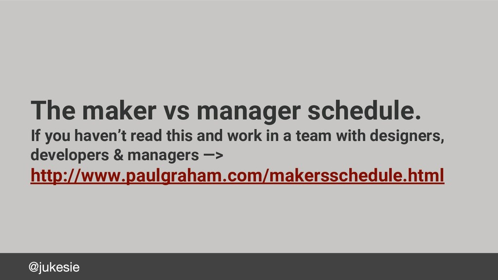The maker vs manager schedule. If you haven't r...