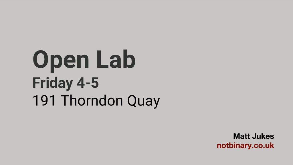 Open Lab Friday 4-5 191 Thorndon Quay