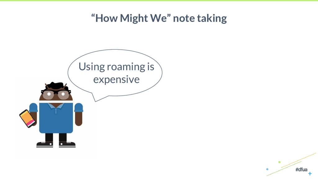 """14 """"How Might We"""" note taking Using roaming is ..."""