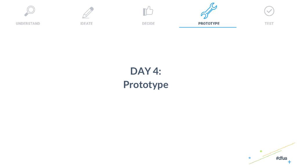34 DAY 4: Prototype