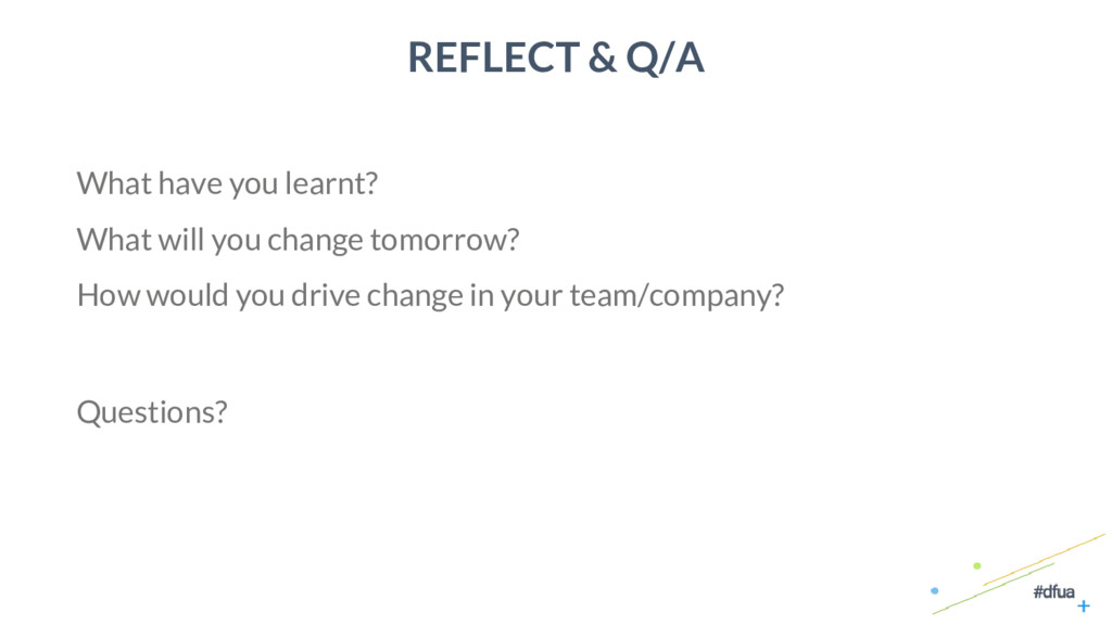 43 REFLECT & Q/A What have you learnt? What wil...