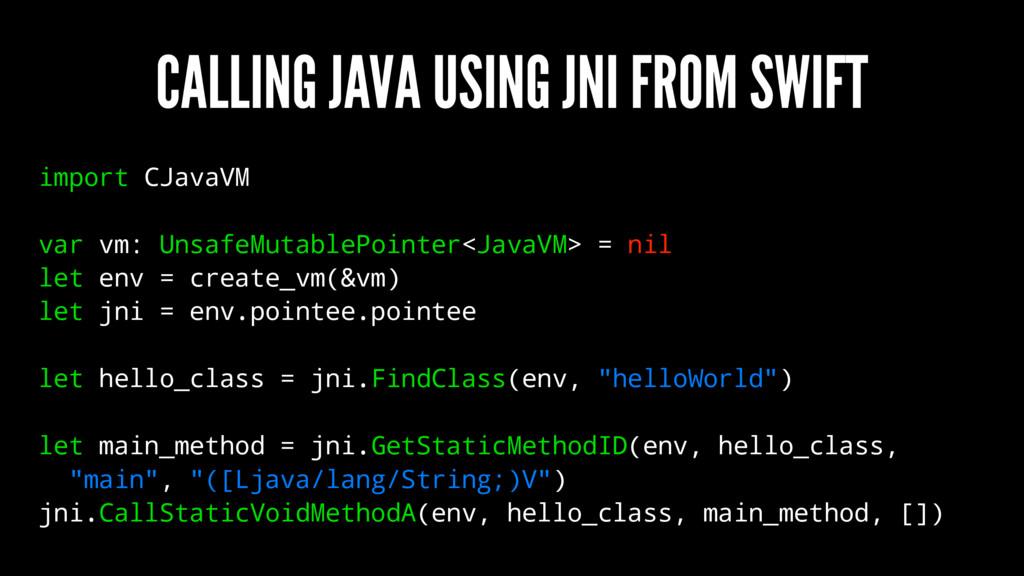 CALLING JAVA USING JNI FROM SWIFT import CJavaV...