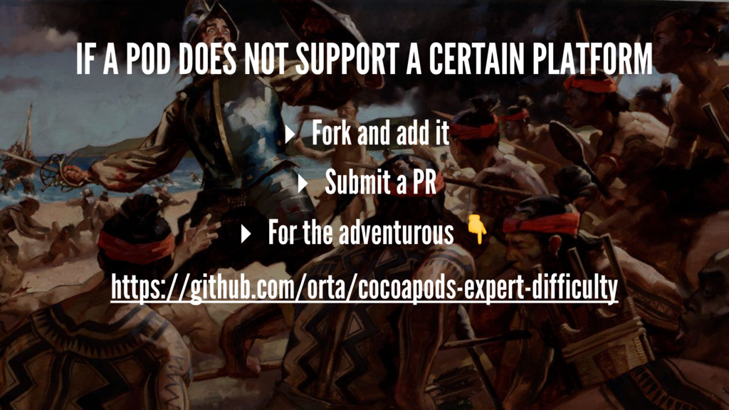 IF A POD DOES NOT SUPPORT A CERTAIN PLATFORM ▸ ...