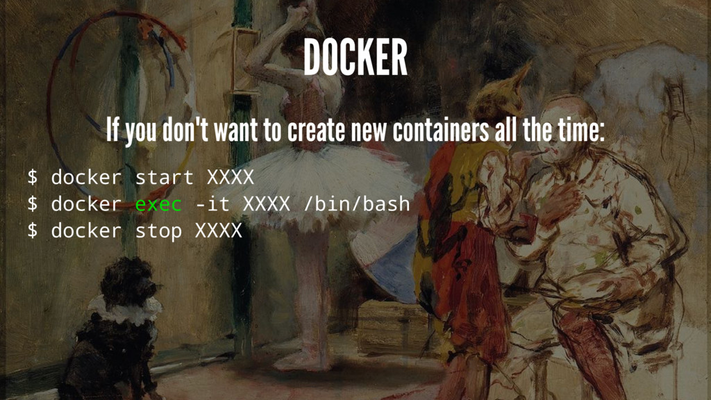 DOCKER If you don't want to create new containe...