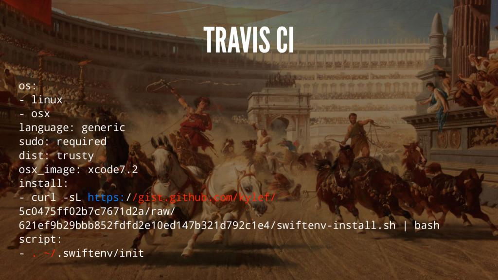 TRAVIS CI os: - linux - osx language: generic s...
