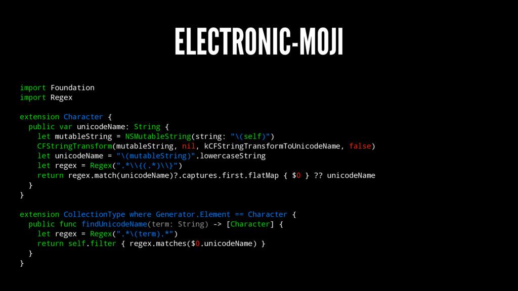 ELECTRONIC-MOJI import Foundation import Regex ...