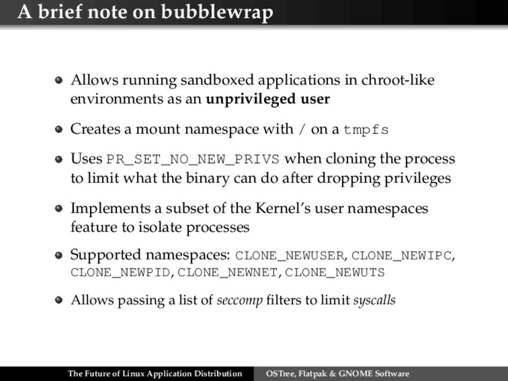 A brief note on bubblewrap Allows running sandb...