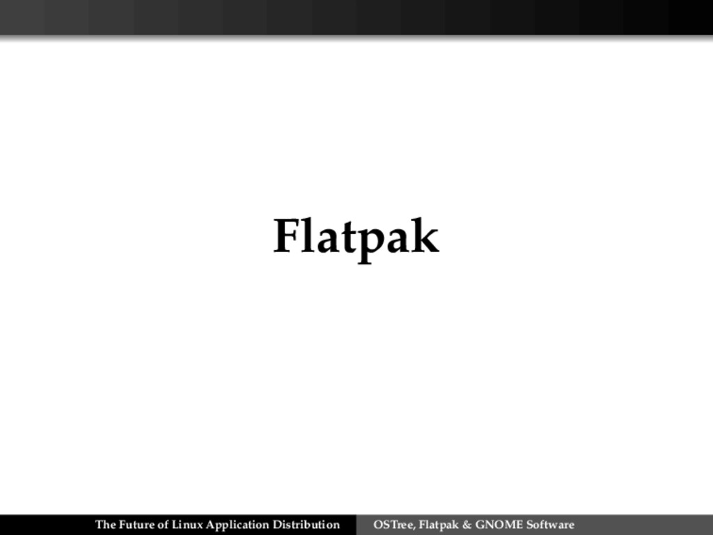 Flatpak The Future of Linux Application Distrib...
