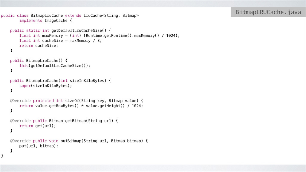 ! public class BitmapLruCache extends LruCache<...