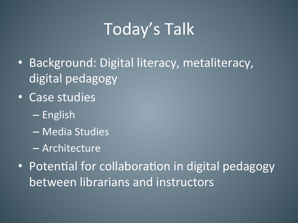 Today's Talk  • Background: Digital...