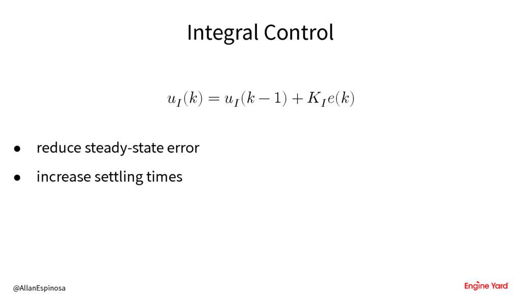 @AllanEspinosa Integral Control u () = u ( − 1)...