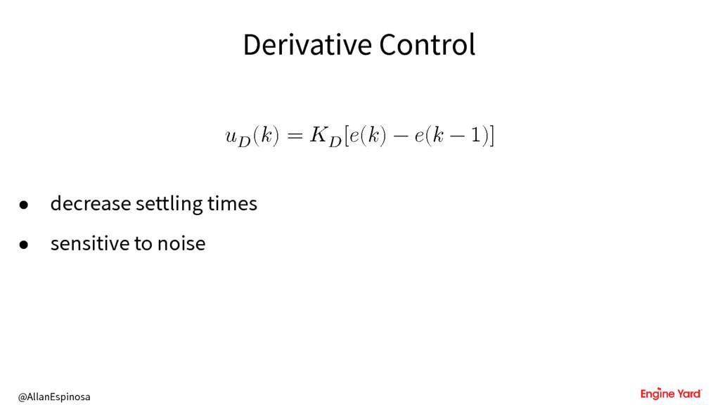 @AllanEspinosa Derivative Control u () = u [() ...