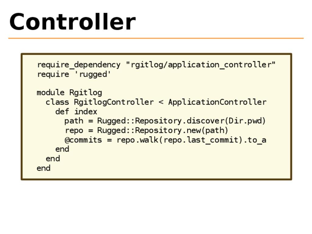 """Controller require_dependency """"rgitlog/applicat..."""