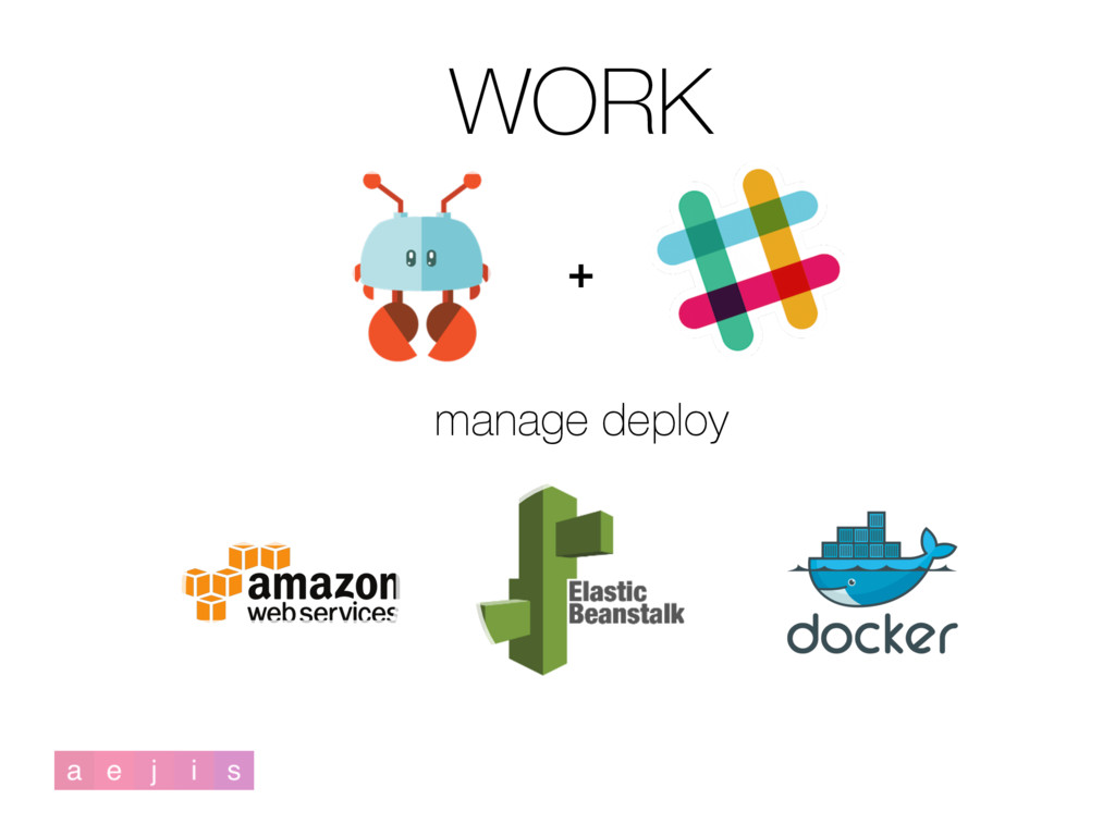 WORK + manage deploy
