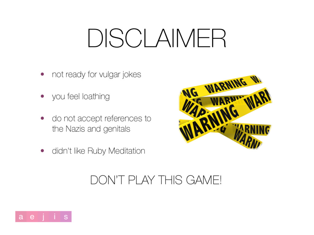 DON'T PLAY THIS GAME! DISCLAIMER • not ready fo...