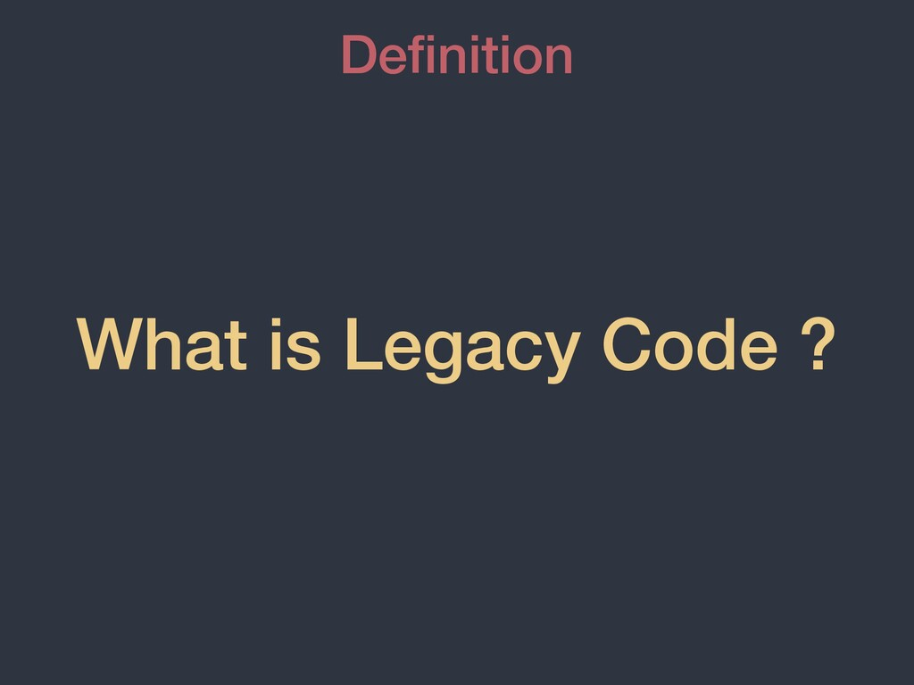 What is Legacy Code ? Definition