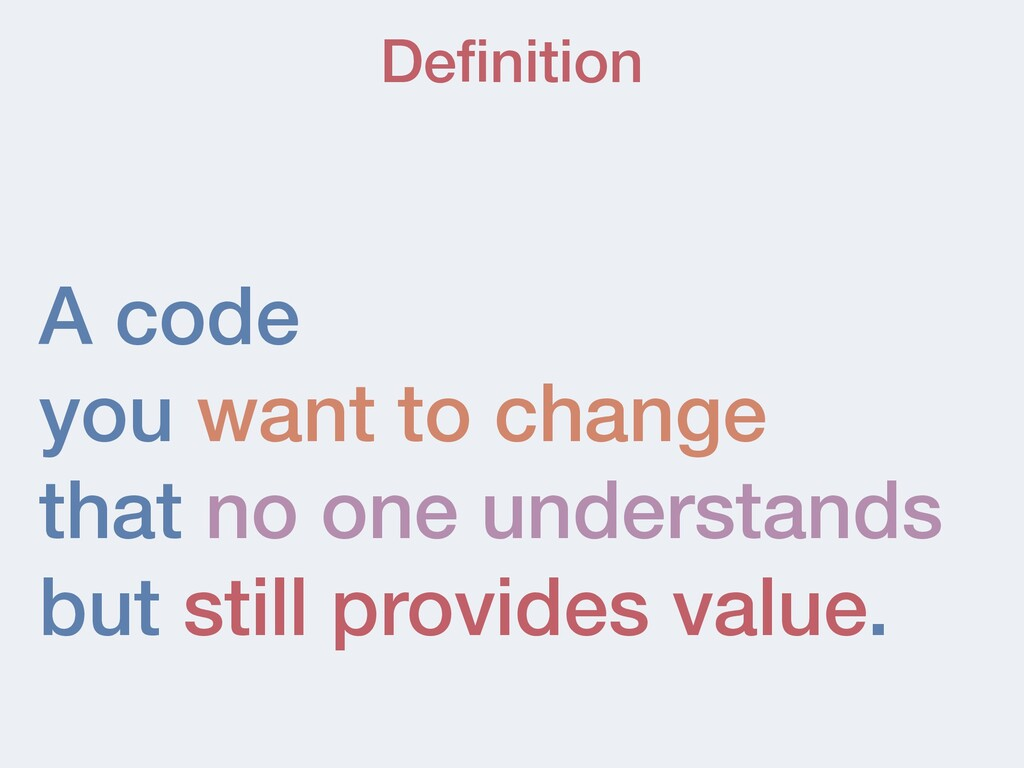 A code you want to change that no one understan...