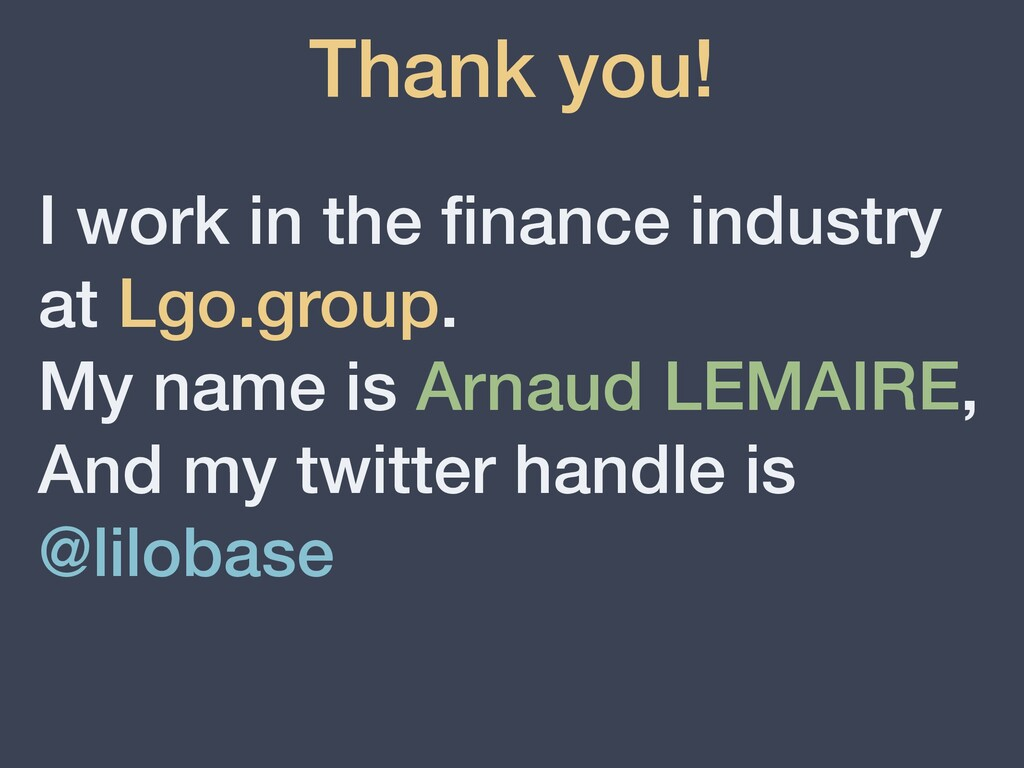 Thank you! I work in the finance industry at Lgo...