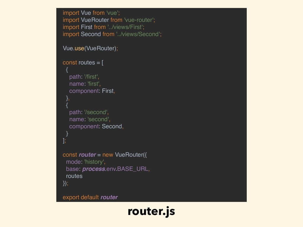 import Vue from 'vue'; import VueRouter from 'v...