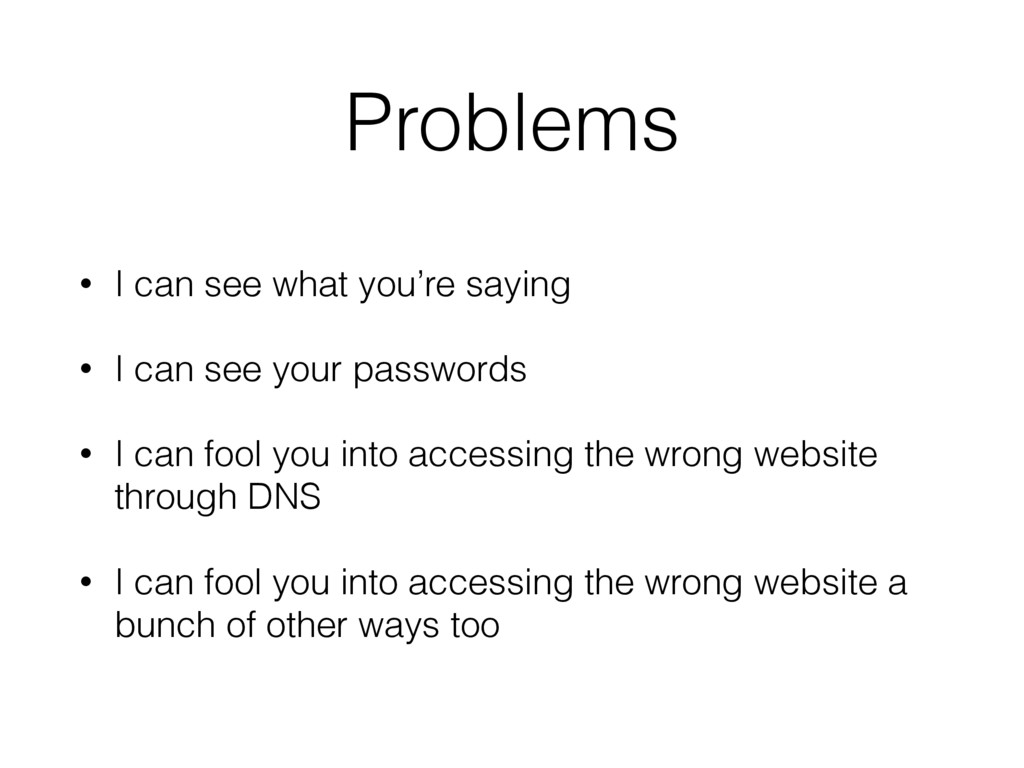 Problems • I can see what you're saying • I can...