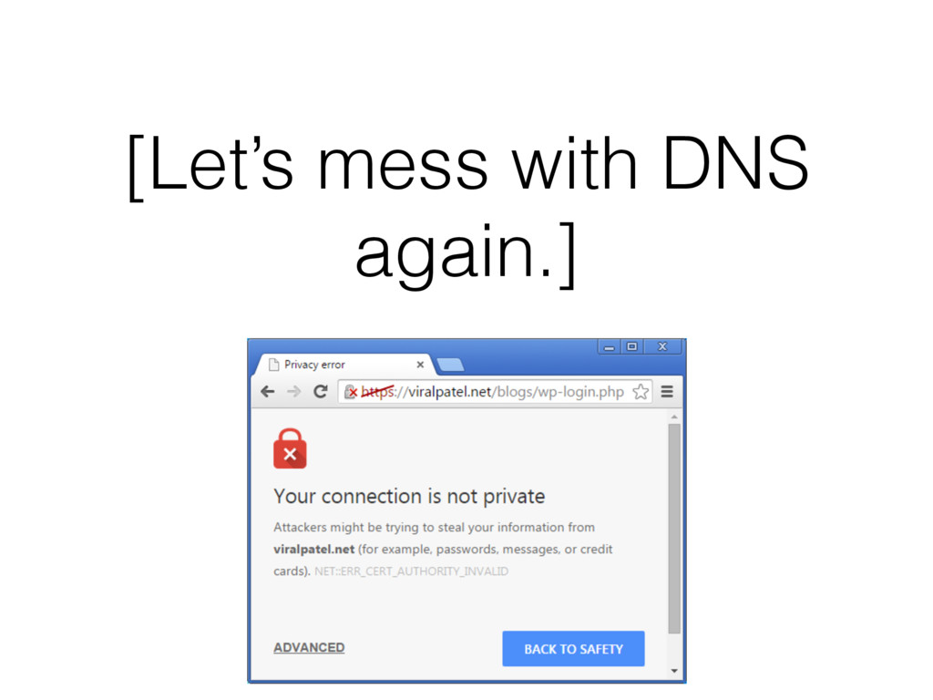 [Let's mess with DNS again.]