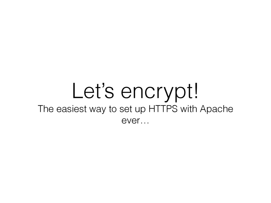 Let's encrypt! The easiest way to set up HTTPS ...