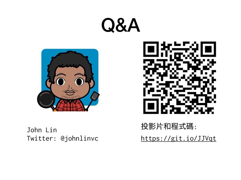 Q&A Өยఔࣜᛰ: https://git.io/JJVqt John Lin Twit...