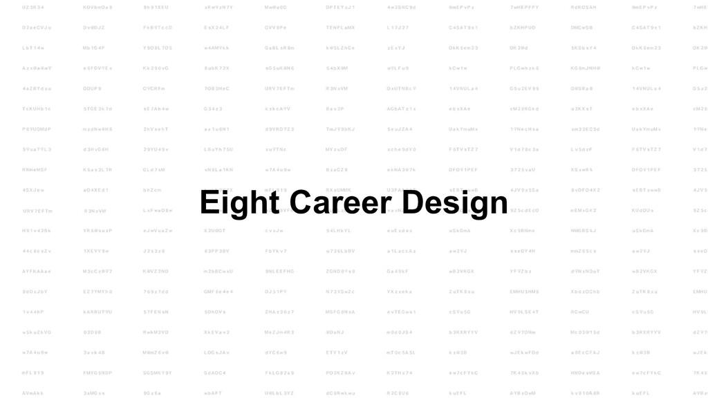 Eight Career Design