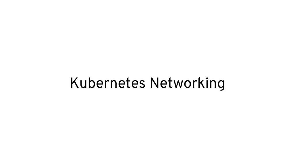 Kubernetes Networking