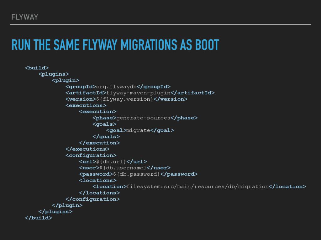 FLYWAY RUN THE SAME FLYWAY MIGRATIONS AS BOOT <...
