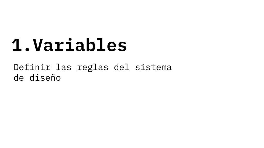 1.Variables Definir las reglas del sistema de d...