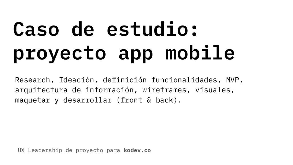 Caso de estudio: proyecto app mobile Research, ...