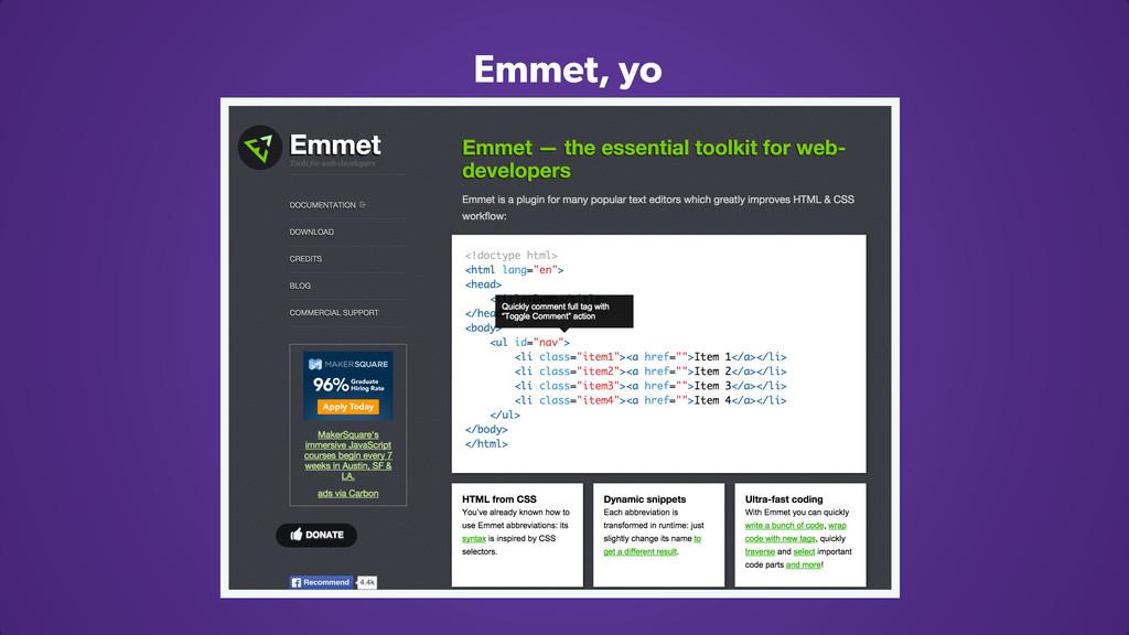 Emmet, yo