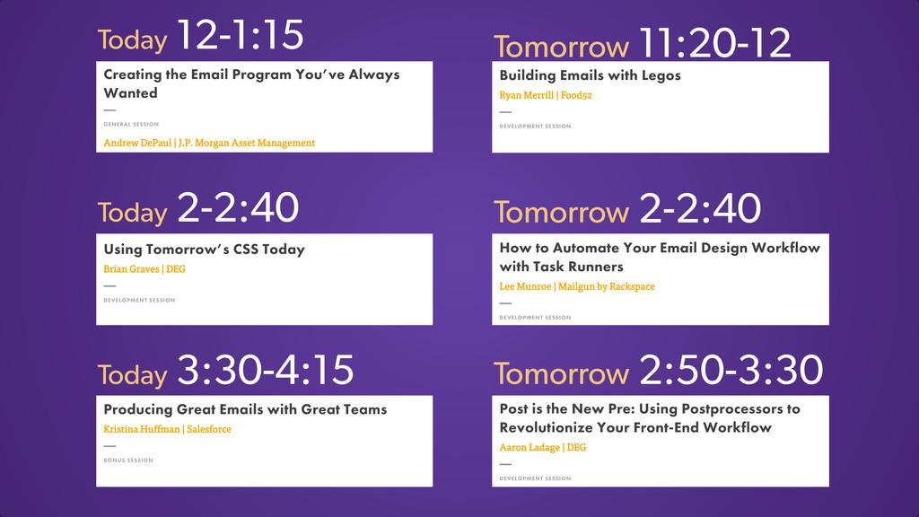 Today 12-1:15 Tomorrow 2-2:40 Tomorrow 11:20-12...