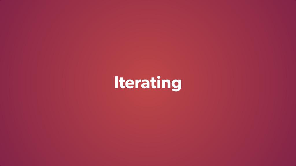 Iterating