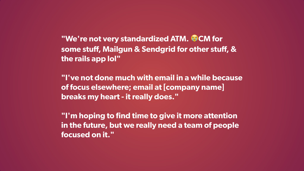 """""""We're not very standardized ATM. CM for some s..."""