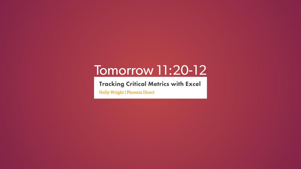 Tomorrow 11:20-12
