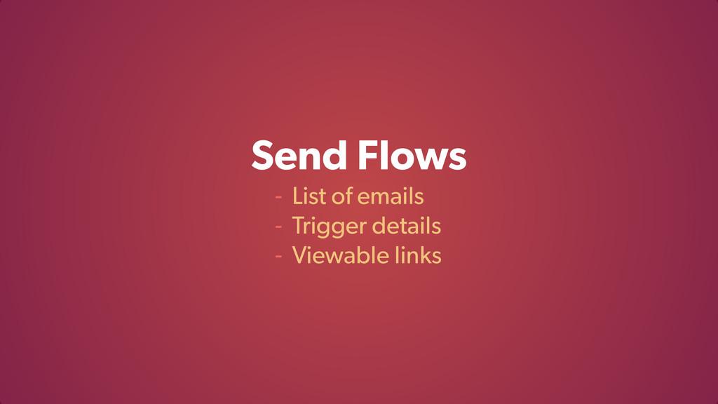 Send Flows - List of emails - Trigger details -...