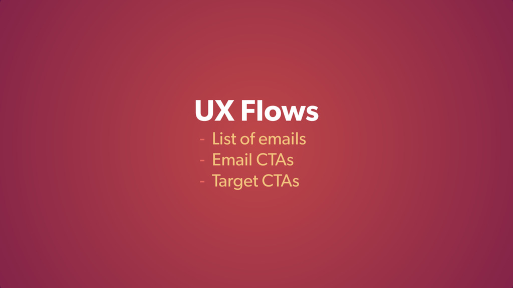UX Flows - List of emails - Email CTAs - Target...